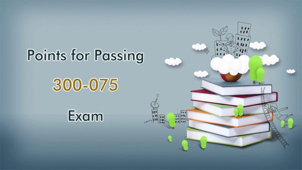 Prepare for Cisco 300-075 Exam