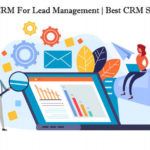 Process And Way To Raise Sale With Lead Management CRM?